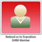 Retiree/Transition (Must be SHRM Member) New