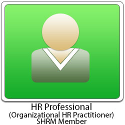 HR Professional (organizational HR Practitioner - Must be SHRM Member) New